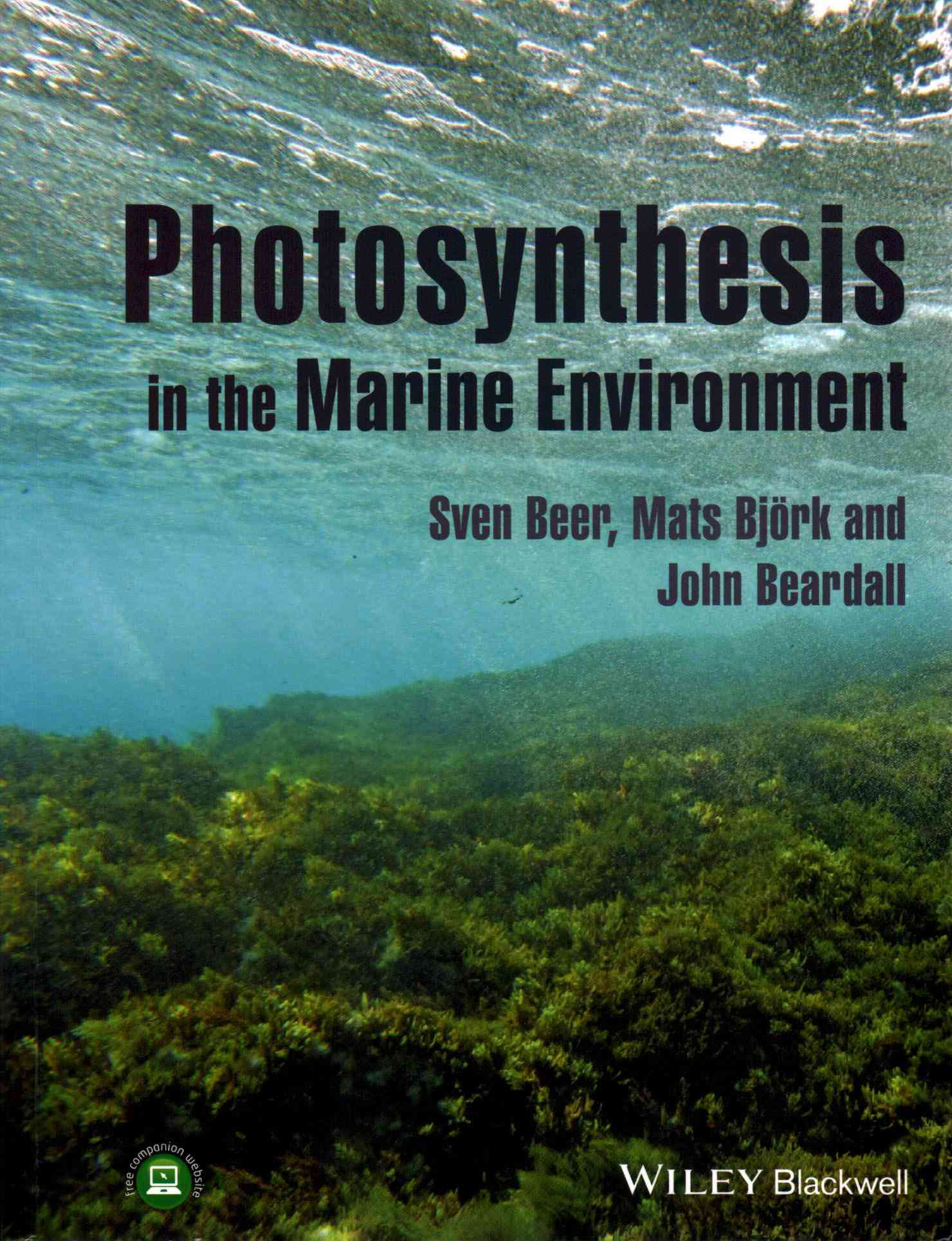 Photosynthesis in the Marine Environment By Beer, Sven/ Bjork, Mats/ Beardall, John