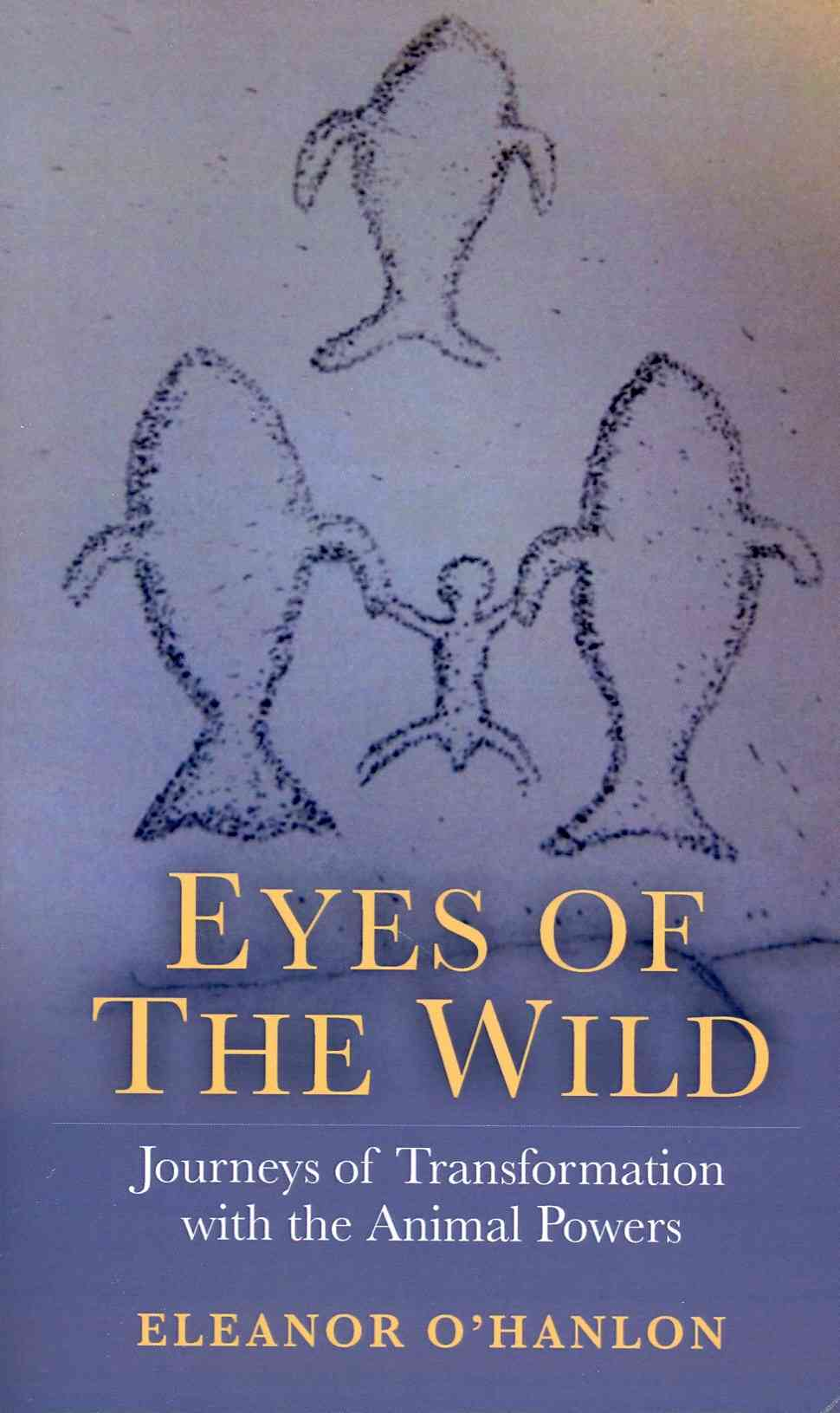 Eyes of the Wild By O'hanlon, Eleanor/ Hoffman, Natasha (ILT)